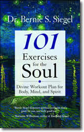 101 Exercises for the Soul by Bernie Siegel
