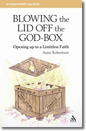 Blowing the Lid off the God-Box: Opening up to a limitless faith by Anne Robertson