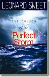 The Church of the Perfect Storm by Leonard Sweet