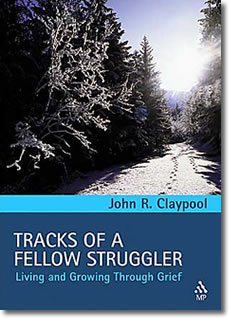 Tracks of a Fellow Struggler: Living and Growing through Grief by John Claypool