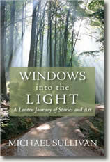 Windows into the Light by Michael Sullivan